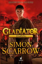 Gladiator Zemsta, Scarrow Simon