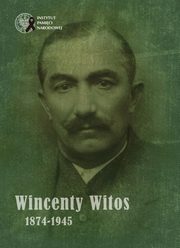 Wincenty Witos 1874-1945,