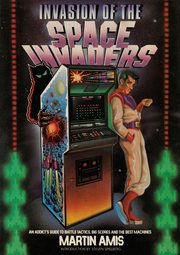 Invasion of the Space Invaders, Amis Martin